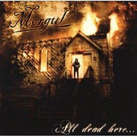 MORGUL – ALL DEAD HERE…