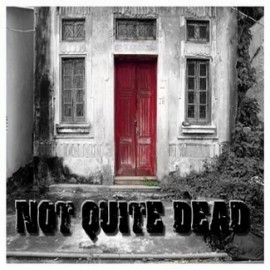 NOT QUIET DEAD – BYE BYE