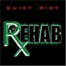 QUIET RIOT – REHAB