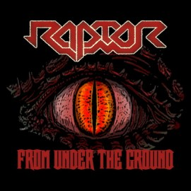 RAPTOR – FROM UNDER THE GROUND