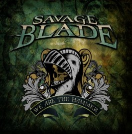 SAVAGE BLADE – WE ARE THE HAMMER