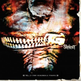 SLIPKNOT – VOL. 3: (THE SUBLIMINAL VERSES)