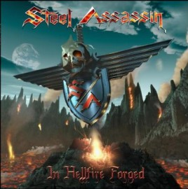 STEEL ASSASSIN – IN HELLFIRE FORGED