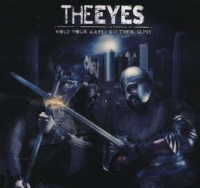 THE EYES – HOLD YOUR AXES, RIP THEIR GUNS
