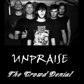 UNPRAISE – THE CROWD DENIAL