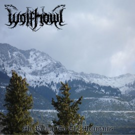 WOLFHOWL – MY RETURN TO THE MOUNTAINS