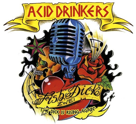 ACID DRINKERS – FISCHDICK ZWEI (THE DICK IS RISING AGAIN)