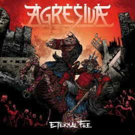 AGRESIVA – ETERNAL FOE
