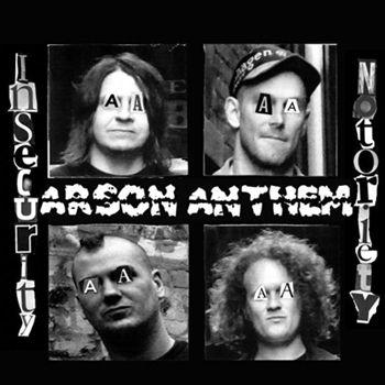 ARSON ANTHEM – INSECURITY NOTORIETY