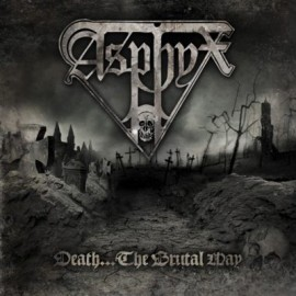 ASPHYX – DEATH…THE BRUTAL WAY