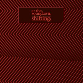 AT THE SOUNDAWN – SHIFTING