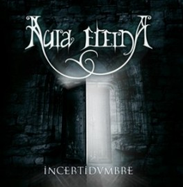 AURA ETERNA – INCERTIDUMBRE