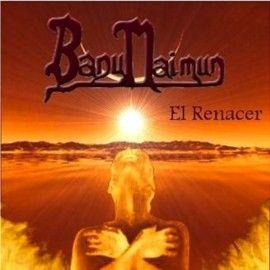 BANUMAIMUN – EL RENACER