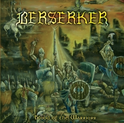 BERSERKER – BLOOD OF THE WARRIORS