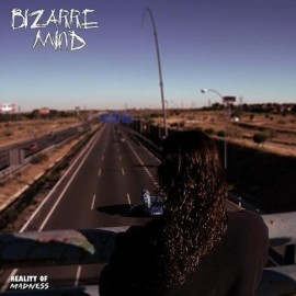 BIZARRE MIND – REALITY OF MADNESS