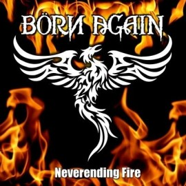 BORN AGAIN – NEVERENDING FIRE EP
