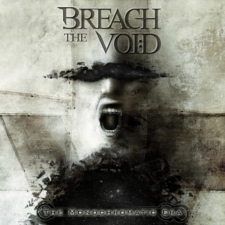 BREACH THE VOID – THE MONOCHROMATIC ERA