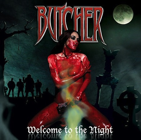 BUTCHER – WELCOME TO THE NIGHT