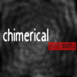 CHIMERICAL – [UN]REALITY