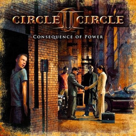 CIRCLE II CIRCLE – CONSEQUENCE OF POWER