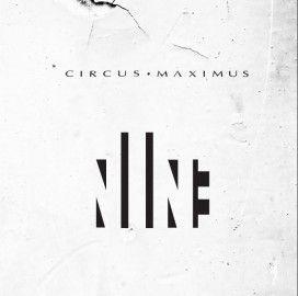 CIRCUS MAXIMUS – NINE