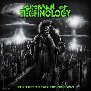 CHILDREN OF TECHNOLOGY – ITS TIME TO FACE THE DOOMSDAY