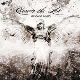 CROWN THE LOST – BLIND FAITH LOYALTY