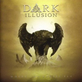 DARK ILLUSION – WHERE THE EAGLES FLY