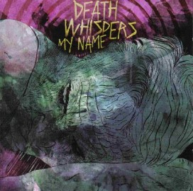 DEATH WHISPERS MY NAME – DEATH WHISPERS MY NAME EP