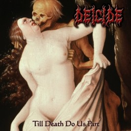 DEICIDE – TILL DEATH DO US PART