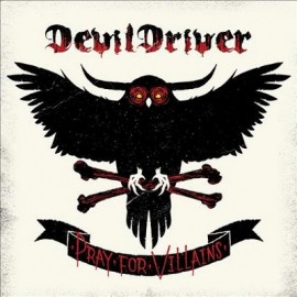 DEVILDRIVER – PRAY FOR VILLAINS