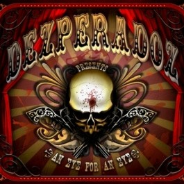 DEZPERADOZ – AN EYE FOR AN EYE