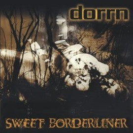 DORRN – SWEET BORDERLINER