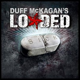 DUFF MCKAGAN´S LOADED – SICK
