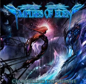 EMPIRES OF EDEN – CHANNELING THE INFINITE