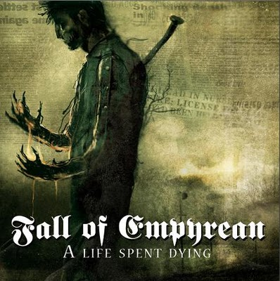 FALL OF EMPYREAN – A LIFE SPENT DYING