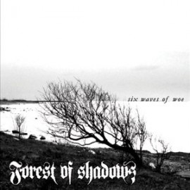 FOREST OF SHADOWS – SIX WAVES OF WOE