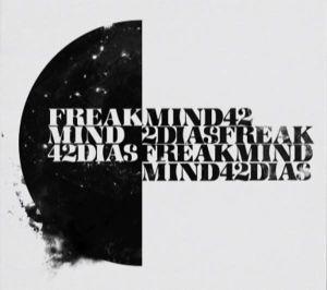 FREAKMIND – 42 DíAS