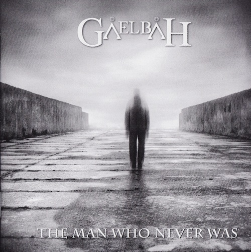 GAELBAH – THE MAN WHO NEVER WAS