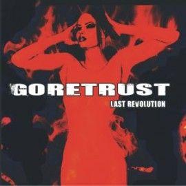 GORETRUST – LAST REVOLUTION