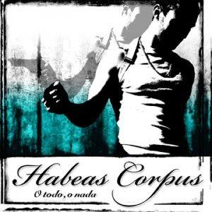 HABEAS CORPUS – O TODO, O NADA
