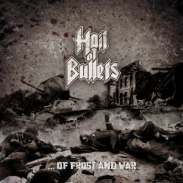 HAIL OF BULLETS – …OF FROST AND WAR
