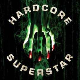 HARDCORE SUPERSTAR – BEG FOR IT