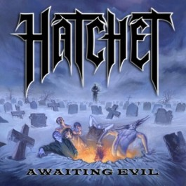 HATCHET – AWAITING EVIL