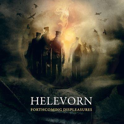 HELEVORN – FORTHCOMING DISPLEASURES