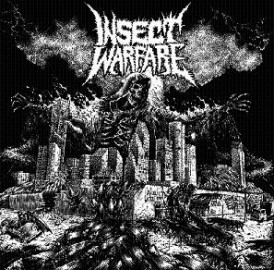 INSECT WARFARE – WORLD EXTERMINATION