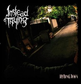 INSTEAD OF TRYING – BREAKING DOWN