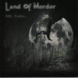 LAND OF MORDOR – STILL AWAKE…