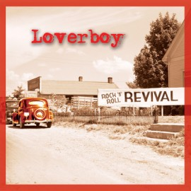 LOVERBOY – ROCK N ROLL REVIVAL