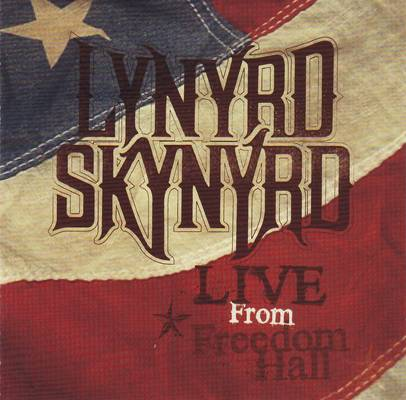 LYNYRD SKYNYRD – LIVE FROM FREEDOM HALL